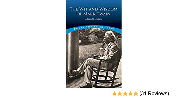 The Wit and Wisdom of Mark Twain: A Book of Quotations (Dover Thrift ...