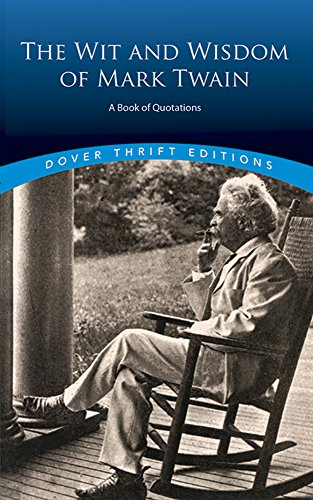 The Wit and Wisdom of Mark Twain: A Book of Quotations (Dover Thrift Editions) -