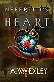 Nefertiti's Heart (The Artifact Hunters Book 1) (English Edition)
