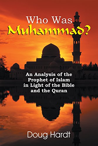 Who Was Muhammad?: An Analysis of the Prophet of Islam in Light of the Bible and the Quran (English Edition)