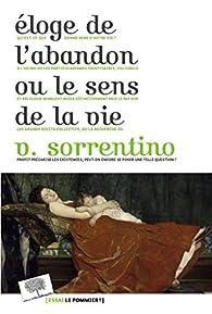 Éloge de l'abandon ou le sens de la vie par Vincenzo Sorrentino