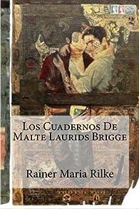 Los Cuadernos De Malte Laurids Brigge par Rainer Maria Rilke