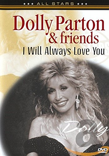 Dolly Parton & Friends - I Will Always Love You: In Concert (Musik Dolly)