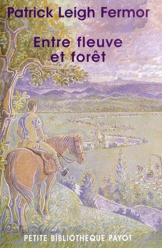 Entre fleuve et forêt par Patrick Leigh-Fermor