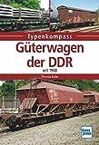 Güterwagen der DDR: seit 1949 (Typenkompass) - Thomas Estler