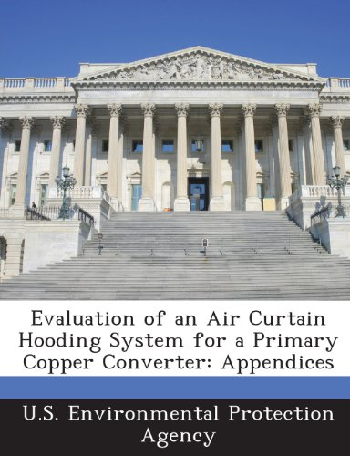 Evaluation of an Air Curtain Hooding System for a Primary Copper Converter: Appendices
