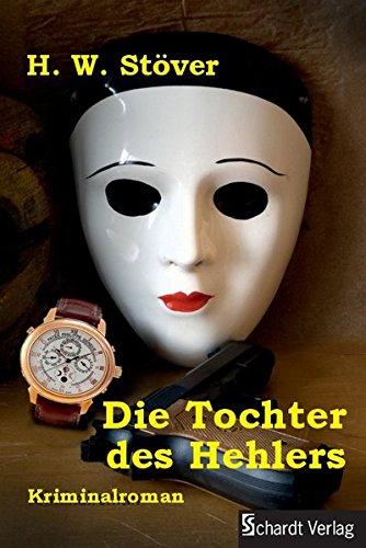 Die Tochter des Hehlers: Kriminalroman