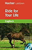 Ride for Your Life: Lektüre mit Audio-CD