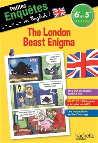 Petites enquêtes in English 6e-5e : The London Beast Enigma- Cahier de vacances par Joanna Le May