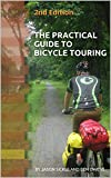 The Practical Guide to Bicycle Touring: 2nd Edition