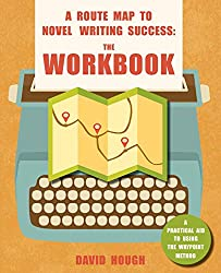A Route Map to Novel Writing Success: The Workbook: A Practical Aid to Using the Waypoint Method