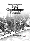 portentosa vida José Guadalupe