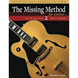 The Missing Method for Guitar, Book 2 Left-Handed Edition: Note Reading in the 5th Position: Volume 2 (Left-Handed Note Reading Series)