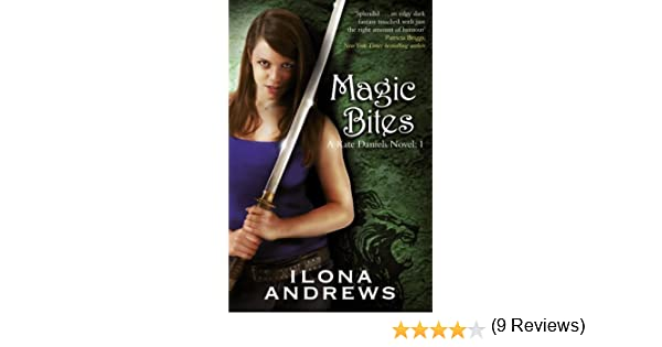 Magic Bites A Kate Daniels Novel 1 Ebook Ilona Andrews Amazon