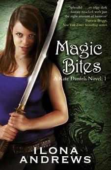 Magic Bites: A Kate Daniels Novel: 1 by [Andrews, Ilona]