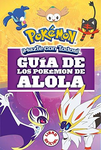 Guía de los pokémon de Alola por Autores Varios Autores Varios