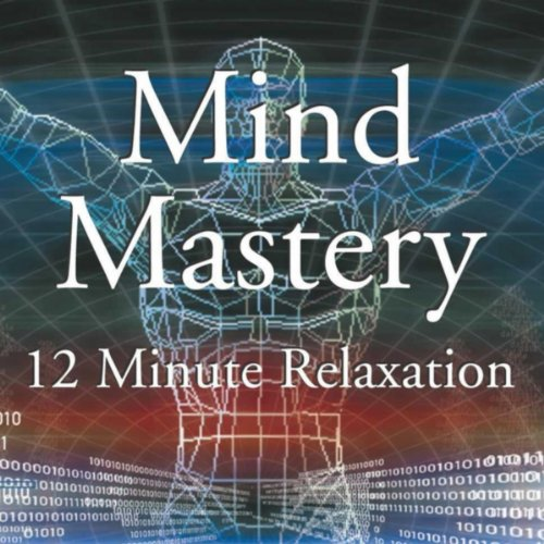 Mind Mastery 12 Minute Relaxation Dip 12