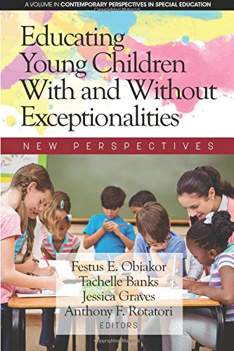 Educating Young Children With and Without Exceptionalities: New Perspectives (Contemporary Perspectives in Special Education)