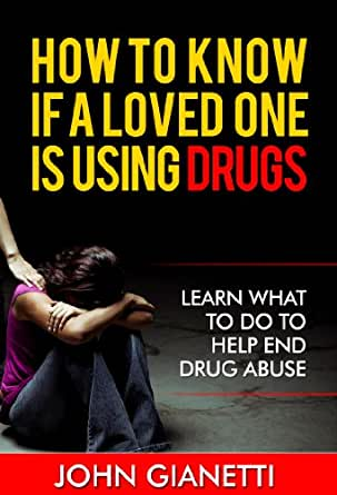 Drug Abuse) (Abuse Self Help Books, Drugs and Addiction Recovery, Drug ...