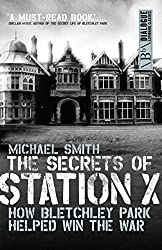 The Secrets of Station X: How the Bletchley Park codebreakers helped win the war (Dialogue Espionage Classics)