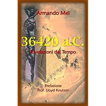 36.420 A.c. - Rivelazioni Dal Tempo: Volume 1