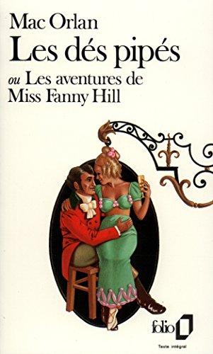 Les dés pipés ou Les aventures de Miss Fanny Hill: Roman d'aventures par Pierre Mac Orlan