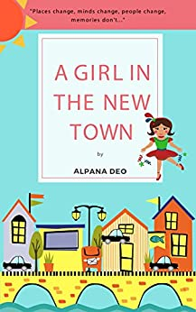 A GIRL IN THE NEW TOWN by [DEO, ALPANA]