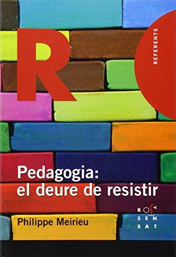 Pedagogia: el deure de resistir (Referents)