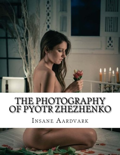 The Photography Of Pyotr Zhezhenko