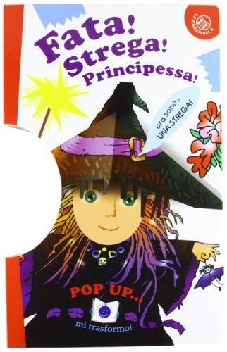 Fata! Strega! Principessa! Libro pop-up