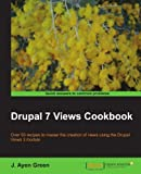 Drupal 7 Views Cookbook by J. Ayen Green (2012-03-26)