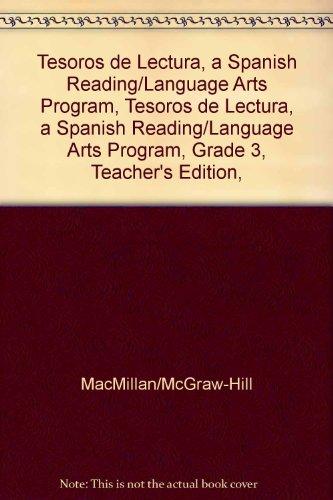 Tesoros de Lectura, a Spanish Reading/Language Arts Program, Grade 3, Teacher's Edition, Unit 3 (Elementary Reading Treasures) por McGraw-Hill Education