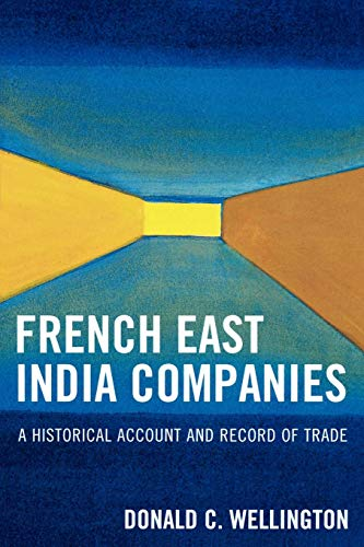 French East India Companies: An Historical Account and Record of Trade