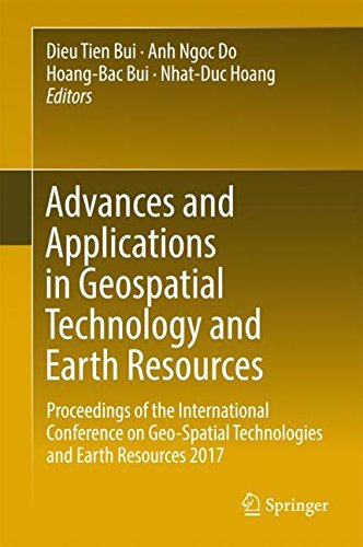 Advances and Applications in Geospatial Technology and Earth Resources: Proceedings of the International Conference on Geo-Spatial Technologies and Earth Resources 2017