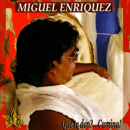 Que te den - Miguel Enriquez