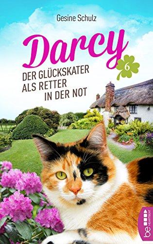 Darcy - Der Glückskater als Retter in der Not (Die Katzenserie 6)
