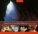 Image de Grotta Claudio Skilan: Sapore di Tenebre