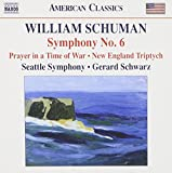 William Schuman: Sinfonie 6/Prayer/Three Pieces [American Classics]