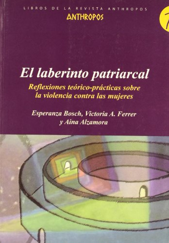 El Laberinto Patriarcal (Libros Revista Anthropos)