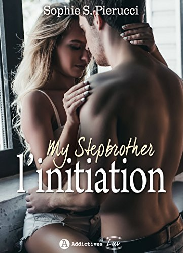 My Stepbrother - L'initiation par [Pierucci, Sophie S. ]