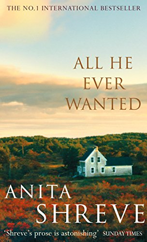 All He Ever Wanted (English Edition) eBook: Anita Shreve: Amazon.es: Tienda Kindle