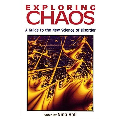 [Exploring Chaos: A Guide to the New Science of Disorder] [By: Hall, N] [November, 1994]