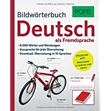 PONS Bildwörterbuch Deutsch als Fremdsprache: 8.000 Wörter und Wendungen. Premium-App: Wortschatz trainieren und anhören