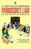 Parkinson's Law or the Pursuit of Progress (Business Library)