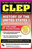 CLEP History of the United States I (CLEP Test Preparation) by Editors of REA (2010-12-24)