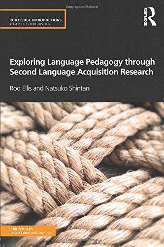 Exploring Language Pedagogy through Second Language Acquisition Research (Routledge Introductions to Applied Linguistics) por Rod Ellis