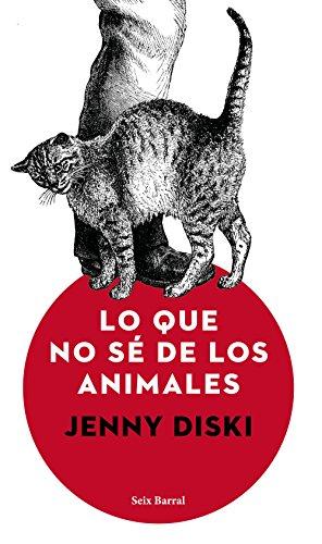 Lo que no sé de los animales por Jenny Diski