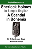 Sherlock Holmes in Simple English: A Scandal in Bohemia (English Edition)