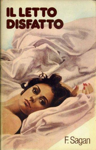 Il letto disfatto : romanzo [Hardcover] [Jan 01, 1978] Sagan, Franoise and t...
