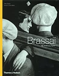 Brassai: No Ordinary Eyes by Alain Sayag (2000-07-17)